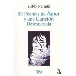 20 Poemas de Amor y Una Cancion Desesperada / 20 Poems and