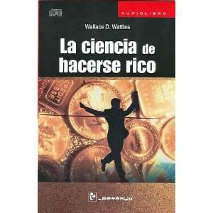La ciencia de hacerse rico (Spanish Edition) [Audio CD