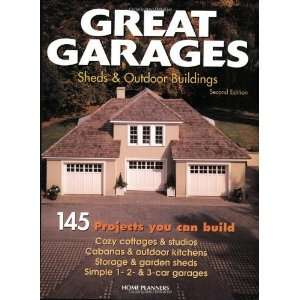 Great Garages, Sheds & Outdoor Buildings 145 Projects You Can Build
