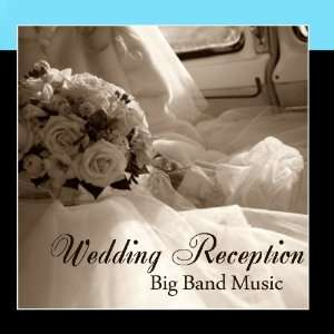 Big Band Music   Wedding Reception Big Band Music Music