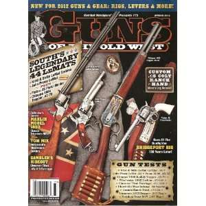 Guns of the Old West Magazine (Spring 2012): Various