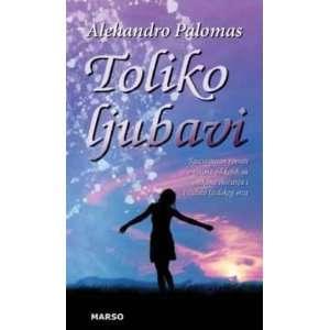 Toliko ljubavi (9788661070075) Alehandro Palomas Books