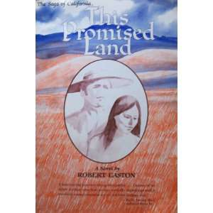 This Promised Land: A Novel (The Saga of California