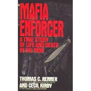 Mafia Enforcer A True Story of Life and Death in the Mob