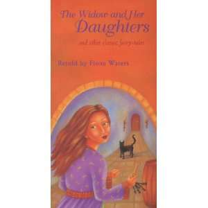 The Widow and Her Daughters and Other Classic Fairy Tales