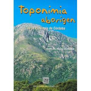 Toponimia Aborigen de La Provincia de Cordoba (Temas