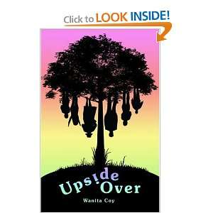 Upside Over (9781424154784): Wanita Coy: Books