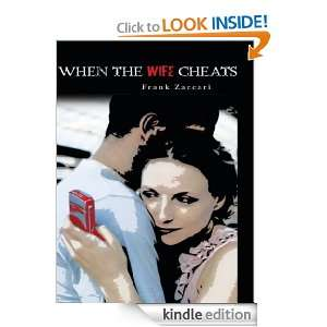 When The Wife Cheats: Frank Zaccari, Nick Heeb:  Kindle