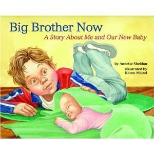 Big Brother Now A Story about Me and Our New Baby