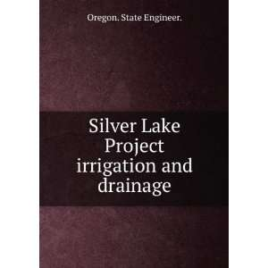 Silver Lake Project irrigation and drainage. 2