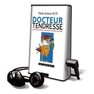 Docteur Tendresse Comment Gurir Le Monde Une Me La Fois (French