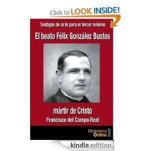 El beato Félix González Bustos, martir de Cristo (Testigos de la fe