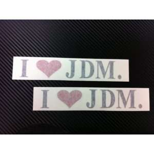 2 x I Love JDM Racing Decal Sticker (New) Black With Red
