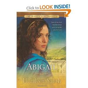 Abigail A Novel (The Wives of King David) Jill Eileen