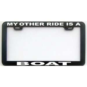 MY OTHER RIDE IS A BOAT LICENSE PLATE FRAME Automotive