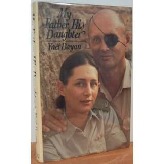 My Father, His Daughter (9780374216955): Yael Dayan