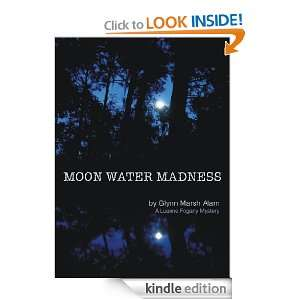 Moon Water Madness (Luanne Fogarty Mysteries): Glynn Marsh Alam