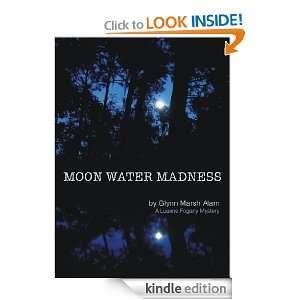 Moon Water Madness (Luanne Fogarty Mysteries): Glynn Marsh Alam