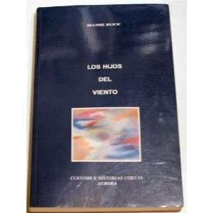 Los Hijos Del Viento: Beatriz Jelicic: Books