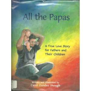 All the Papas A True Love Story for Fathers and Their