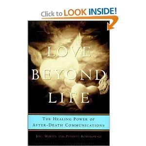 Love Beyond Life Healing Power of After Death