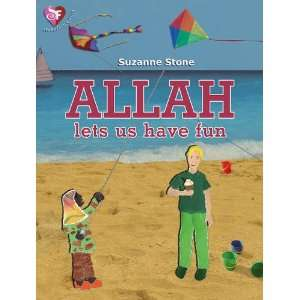 Allah Lets Us Have Fun (9780907052470): Suzanne Stone