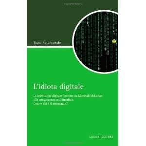 Lidiota digitale. La televisione digitale terrestre da