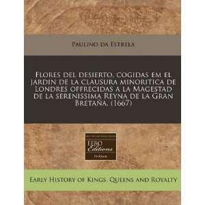 la Gran Bretaña. (1667) (Spanish Edition) (9781171352952): Paulino da