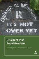 Dissident Irish Republicanism (Book) by P. M. Currie, et al. (2011