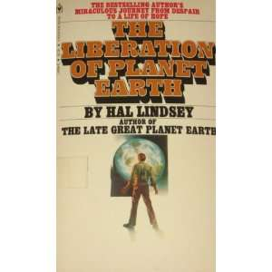The Liberation of Planet Earth (9780553142860): Hal Lindsey: Books