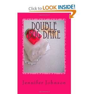 Double Dog Dare [Paperback]: Jennifer Johnson: Books