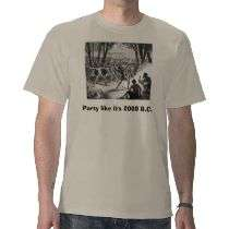 Party like its 2000 B.C. T Shirts by Anarchaic_Designs